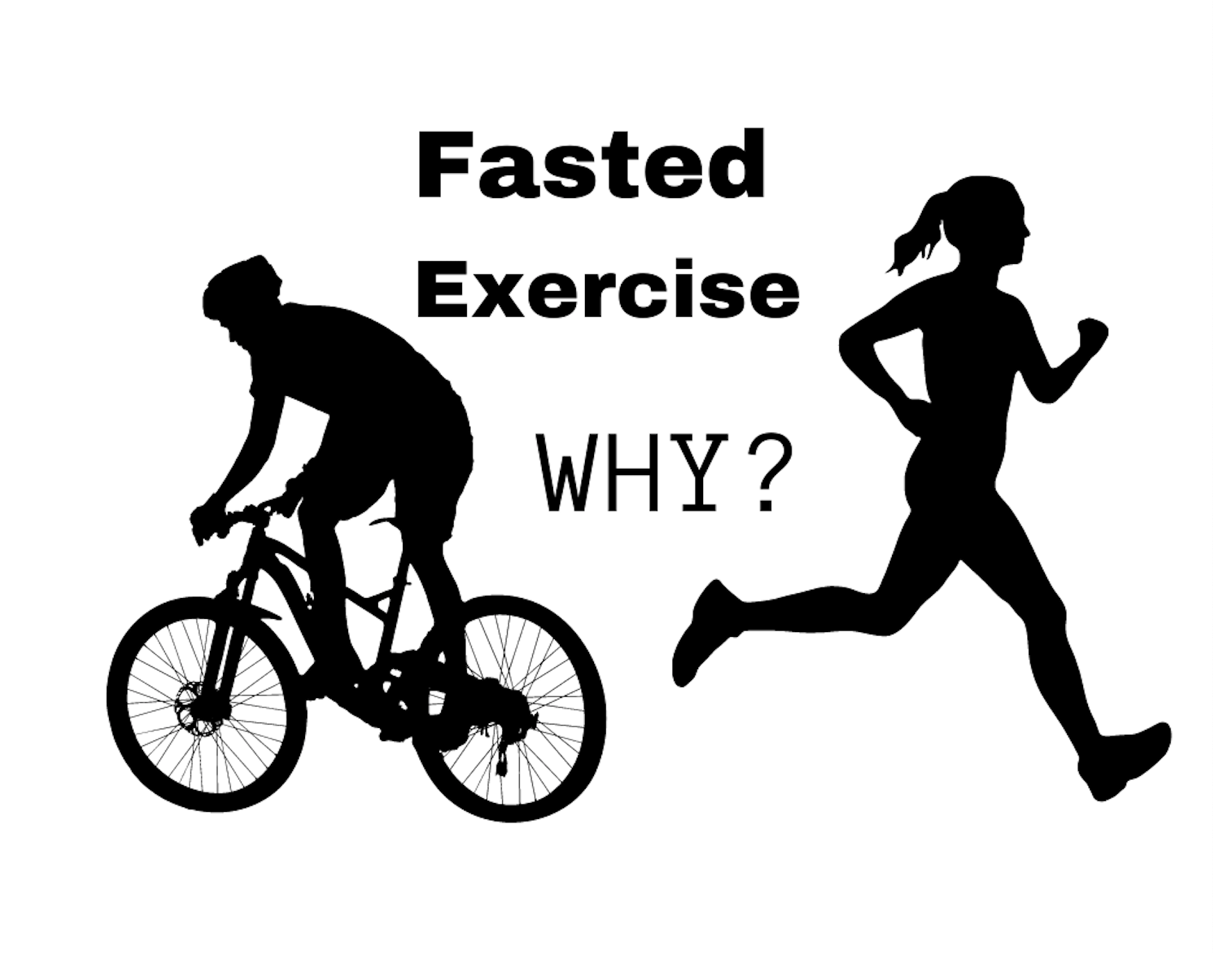 Fasting Exercise - Why?